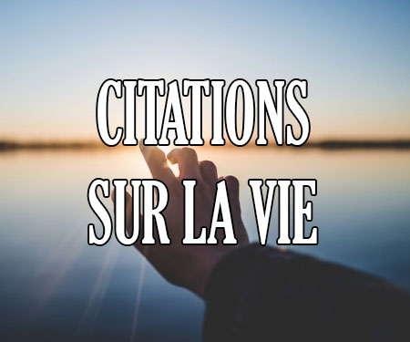 Citations Sur La Vie Proverbes Et Phrases Courtes Sur La